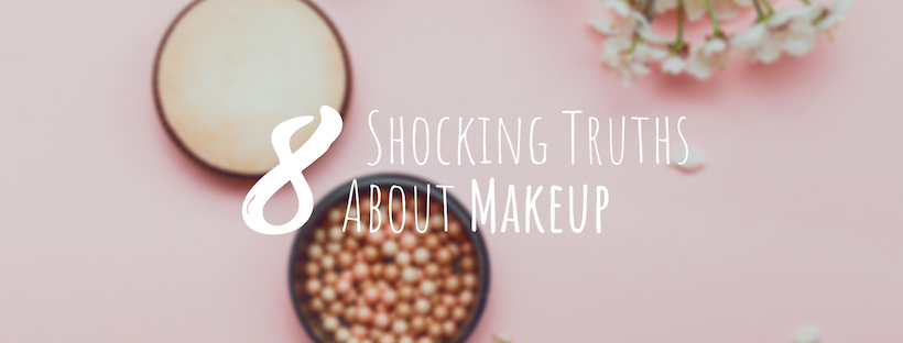 8 Shocking Truths About Conventional Makeup They Don't Want You to Know