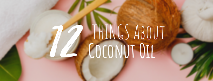 12 Things Most People Don't Know About Coconut Oil
