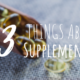 13 Things I Wish I Knew a Year Ago About Supplements