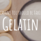 The Surprising Health Benefits Of Gelatin and 7 Reasons Why You Should Start Using It
